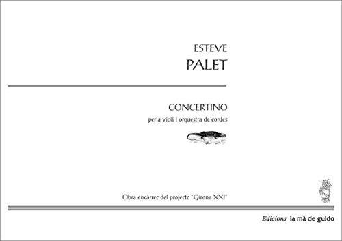 Descargar Libro Concertino: Per A Violí I Orquestra De Corda Esteve Palet Mir