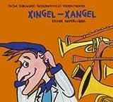 Xingel-Xangel: 22 neue Lieder aus Geschichten von Doctor Döblingers geschmackvollem Kasperltheater