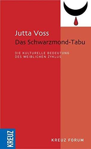 Das Schwarzmond-Tabu: Die kulturelle Bedeutung des weiblichen Zyklus
