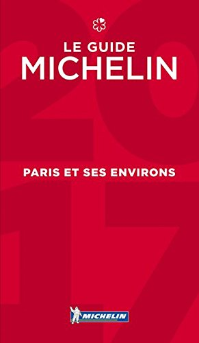 Download MICHELIN Guide Paris et ses environs 2017: Restaurants (Michelin Red Guide) (French Edition) pdf epub