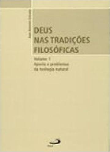 Deus nas Tradicoes Filosoficas: Aporia e Problemas da Teologia Natural - Vol.1