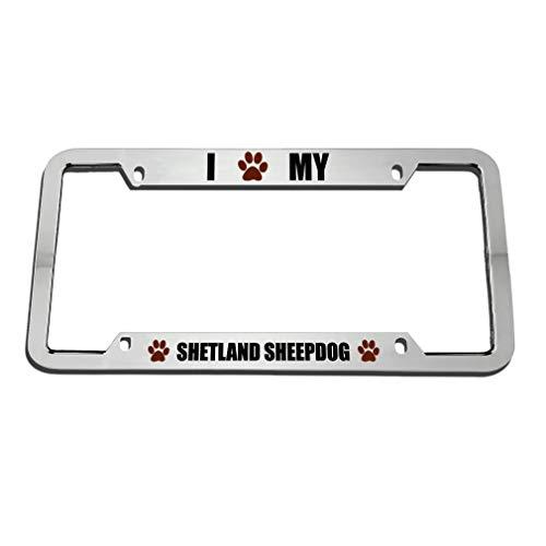 Sheepdog License Plate Frame - I My Shetland Sheepdog Zinc Metal License Plate Frame Car Auto Tag Holder - Chrome 4 Holes