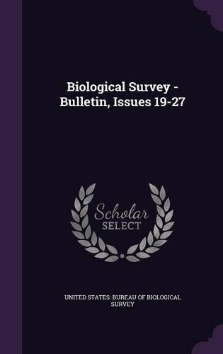 Biological Survey - Bulletin, Issues 19-27 pdf