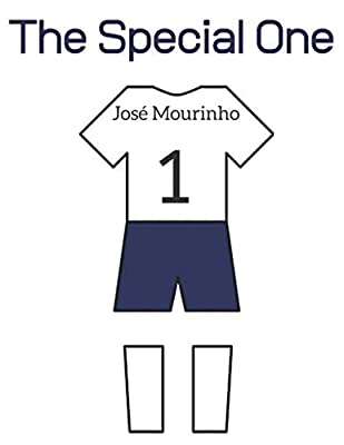 The Special One: Jos? Mourinho Tottenham Hotspur F.C. Notebook/ Notepad/ Diary/ Journal Gift for Boys, Men, Women, and Football Fans   120 Pages of A4 Lined Paper with Margins   8.5 x 11