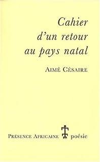 Cahier d'un retour au pays natal, Césaire, Aimé