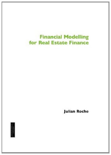Financial Modelling for Real Estate Finance: 9781843748779
