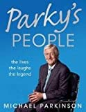 Parky's People, Michael Parkinson, 144470608X