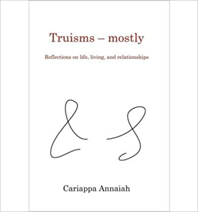 [ { TRUISMS - MOSTLY. REFLECTIONS ON LIFE, LIVING, AND RELATIONSHIPS. [ TRUISMS - MOSTLY. REFLECTIONS ON LIFE, LIVING, AND RELATIONSHIPS. BY ANNAIAH, CARIAPPA ( AUTHOR ) MAY-12-2010[ TRUISMS - MOSTLY. REFLECTIONS ON LIFE, LIVING, AND RELATIONSHIPS. [ TRUISMS - MOSTLY. REFLECTIONS ON LIFE, LIVING, AND RELATIONSHIPS. BY ANNAIAH, CARIAPPA ( AUTHOR ) MAY-12-2010 ] BY ANNAIAH, CARIAPPA ( AUTHOR )MAY-12-2010 PAPERBACK } ] by Annaiah, Cariappa (AUTHOR) May-12-2010 [ ]