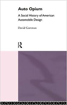 Book Auto Opium: A Social History of American Automobile Design by David Gartman (1994-11-02)