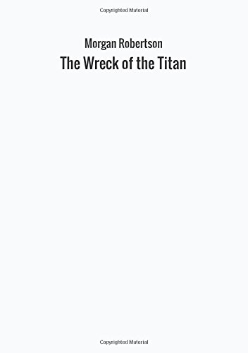 Read Online The Wreck of the Titan pdf epub
