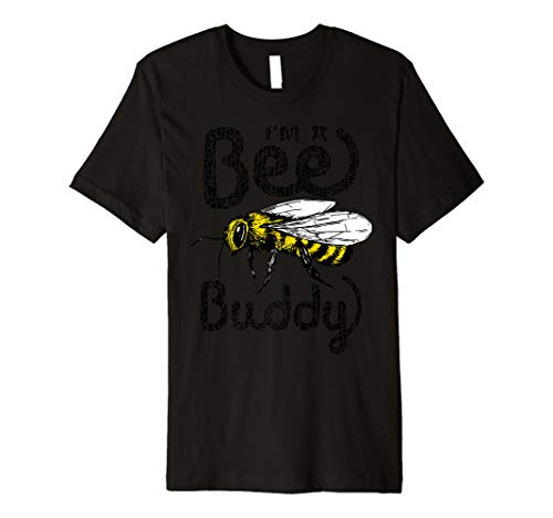 Price comparison product image I'm A Bee Buddy Great Gift For Honey Beekeper Bee's Premium T-Shirt