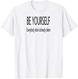 Be Yourself Funny T-shirt
