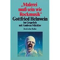 Malerei muß sein wie Rockmusik Gottfried Helnwein im Gespräch mit Andreas Mäckler