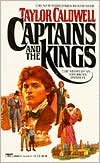 The Captains and the Kings: The Story of an American Dynasty by Taylor Caldwell