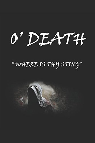 O' Death: Where is Thy Sting