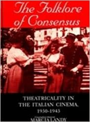 Read The Folklore of Consensus: Theatricality in the Italian Cinema, 1930-1943 (Suny Series, Cultural Studies in Cinema/Video) PDF