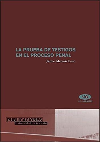 La prueba de testigos en el proceso penal Monografías: Amazon.es: Jaime Alemañ Cano: Libros