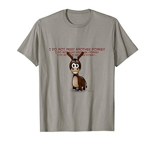I Do Not Need Another Donkey Cute Miniature Donkey T-Shirt