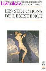 Les séductions de l'existence par François Bott