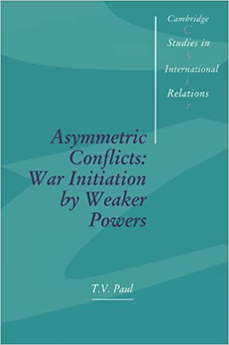 Amazon com: Asymmetric Conflicts: War Initiation by Weaker Powers