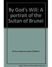 By Gods Will: A Portrait of the Sultan of Brunei