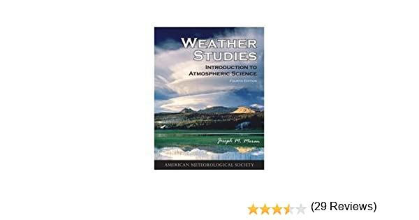 Weather studies introduction to atmospheric science fourth weather studies introduction to atmospheric science fourth edition joseph m moran 9781878220967 amazon books fandeluxe Choice Image
