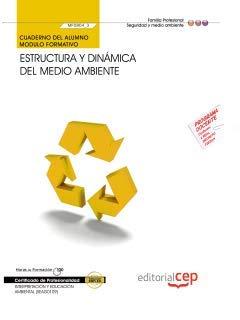 Cuaderno del alumno Estructura y dinámica del medio ambiente (MF0804_3). Certificados de Profesionalidad. Interpretación y Educación Ambiental (SEAG0109) por López del Pino, Sergio Jesús,Martín Calderón, Sonia