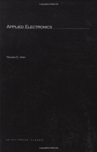 Applied Electronics: A First Course in Electronics, Electron Tubes, and Associated Circuits (Principles of Electrical Engineering Series)