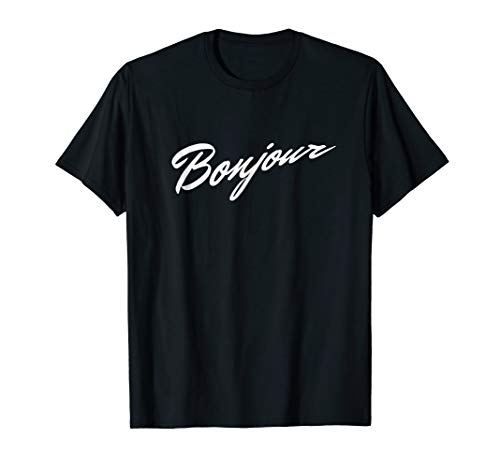 Bonjour T-Shirt - Hello Hi French Saying Graphic Words - Sayings Tshirts French With