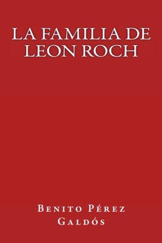 La familia de Leon Roch (Spanish Edition) [Benito Perez Galdos] (Tapa Blanda)