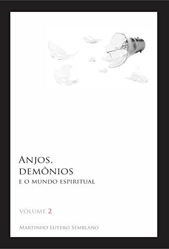 Anjos, Demônios e o Mundo Espiritual 2