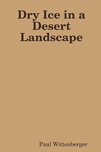 Dry Ice in a Desert Landscape
