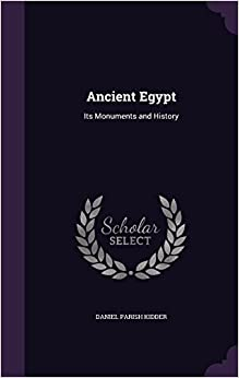 Ancient Egypt: Its Monuments and History