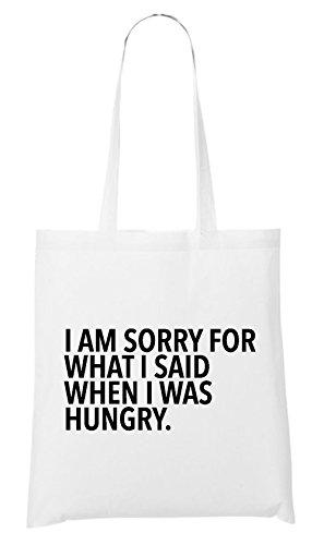 I Am Sorry For What I Said-I Was Hungry Bag White