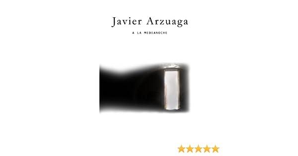 Amazon.com: A La Medianoche (Semillas en el Tiempo nº 2) (Spanish Edition) eBook: Javier Arzuaga: Kindle Store