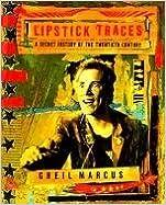 lipstick-traces-a-secret-history-of-the-twentieth-century