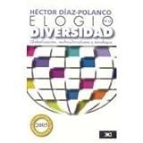 Elogio de la Diversidad, Héctor Díaz Polanco, 9682326389