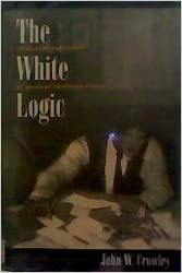 The white logic : alcoholism and gender in American modernist fiction, John W. Crowley