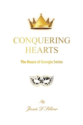 Book cover from Conquering Hearts by Josie DSilver