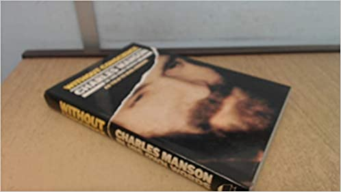 Without Conscience Story Of Charles Manson In His Own Words