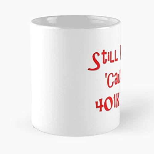 Funny Humor Humorous 401k Ceramic Coffee Mugs 11 Oz - Funny Best Gift