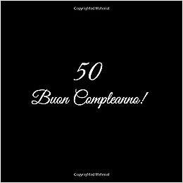 50 Buon Compleanno Libro Degli Ospiti 50 Anni Festa Buon