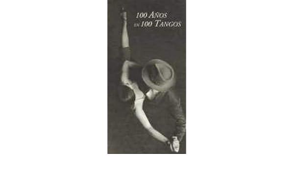 Tango: 100 Anos En 100 Tangos - Tango-100 Años En 100 Tangos ...