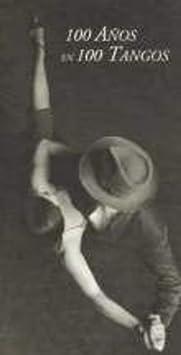 Tango-100 Años En 100 Tangos