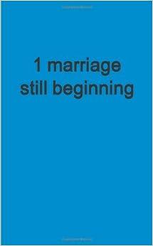1 Marriage Still Beginning