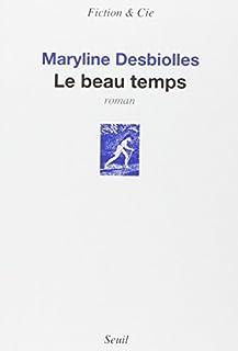 Le beau temps, Desbiolles, Maryline