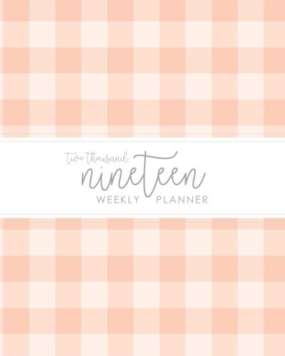 2019 Weekly Planner: Daily Weekly Monthly Agenda Calendar Schedule Organizer | Blush Pink Gingham Buffalo Check Cover with Grey Lettered Calligraphy | January 2019 through December - Calendar Gingham