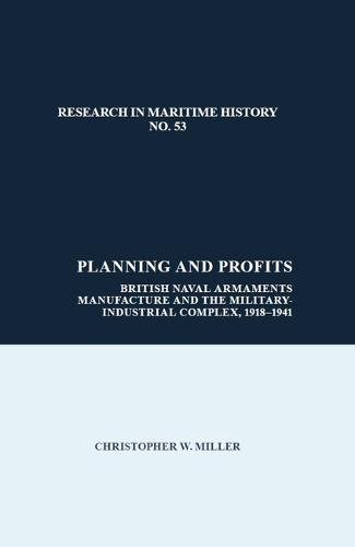 Planning and Profits: The Military-Industrial Complex and British Naval Arms Manufacture, 1918-41
