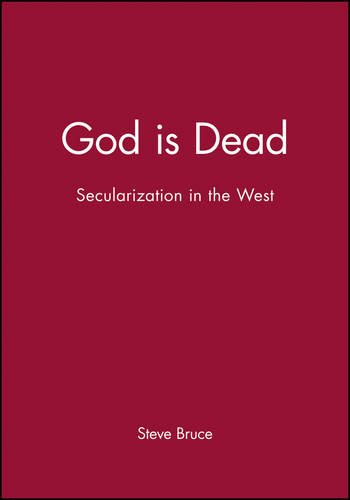 God Is Dead: Secularization In The West