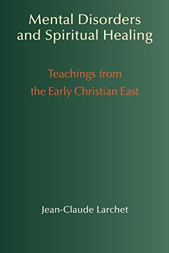 Mental Disorders & Spiritual Healing: Teachings from the Early Christian East